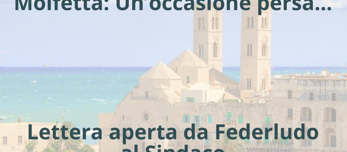 Molfetta: un'occasione persa... Lettera aperta da Federludo al Sindaco di Molfetta Tommaso Minervini